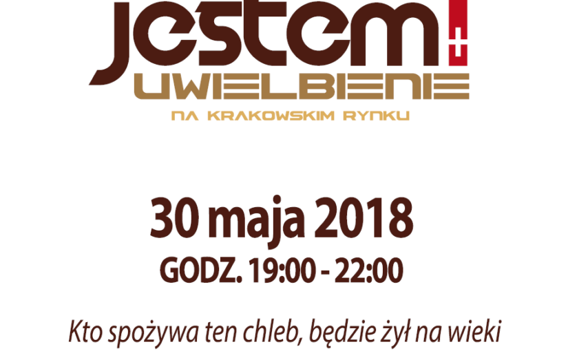JESTEM! Uwielbienie na Krakowskim Rynku