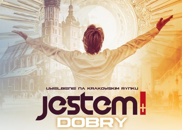JESTEM DOBRY – Uwielbienie na krakowskim rynku
